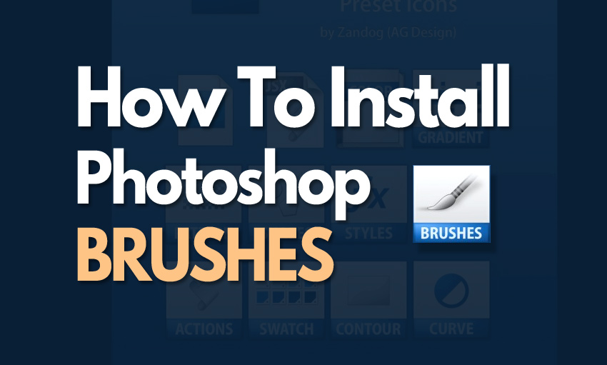 How To Install Photoshop Brushes Tutorials